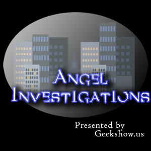 Angel Investigations – Geekshow