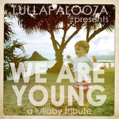 Fun. - We Are Young (Lullaby Version)