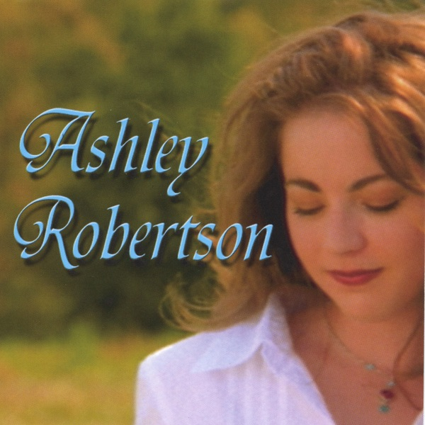 Ashley Robertson - I Will Never Tell