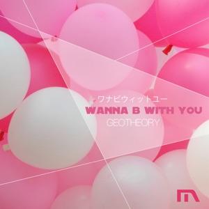Wanna B With You - Single
