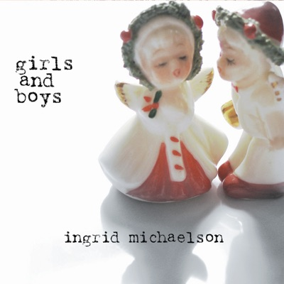 Girls and Boys - Ingrid Michaelson