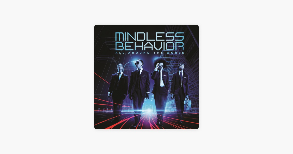 All Around The World By Mindless Behavior On Apple Music
