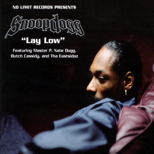Snoop Dogg, Nate Dogg, Master p, Tha Eastsidaz & Butch Cassidy - Lay Low feat. Master P, Nate Dogg, Butch Cassidy and Tha Eastsidaz
