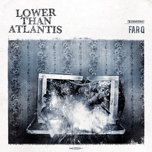 Lower Than Atlantis - A/S/L?