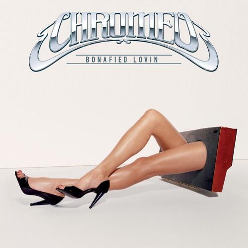 Chromeo - Bonafied Lovin' - EP