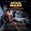 Drew Karpyshyn - Annihilation: Star Wars: The Old Republic, Book 4 (Unabridged) artwork