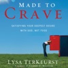 Made to Crave: Satisfying Your Deepest Desire with God, Not Food (Unabridged) AudioBook Download