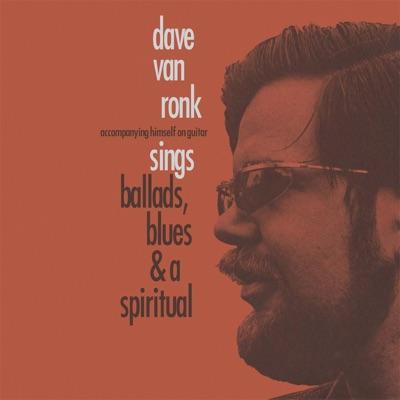 Ballads, Blues & Spiritual - Dave Van Ronk