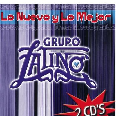 Grupo Latino Lo Nuevo y Lo Mejor - Grupo Latino