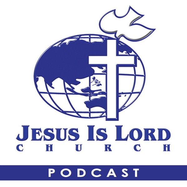 Jesus Is Lord Church Worldwide Audio Podcast