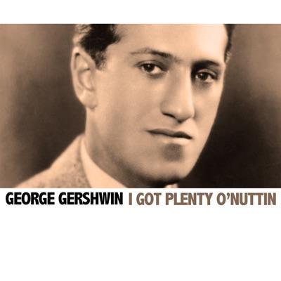 i Got Plenty O'nuttin' - George Gershwin