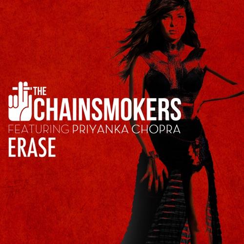 The Chainsmokers - Erase (feat. Priyanka Chopra) - Single