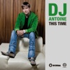 This Time 2011, DJ Antoine