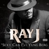 Sexy Can I feat Yung Berg Single