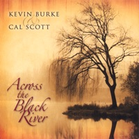 Across the Black River by Kevin Burke & Cal Scott on Apple Music