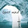 Quiet Mind 2 (Music for Relaxation, Meditation, Yoga, Massage and Spa), Various Artists