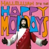 Hallelujah It's The Happy Mondays