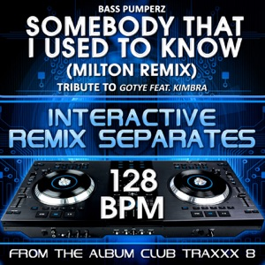 Bass Pumperz - Somebody That I Used to Know (128 BPM Milton Remix)