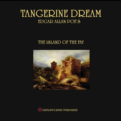 Edgar Allan Poe's The Island of the Fay - Tangerine Dream