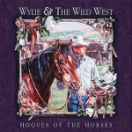 Wylie & The Wild West - Hooves of the Horses
