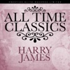 All Time Classics, Harry James