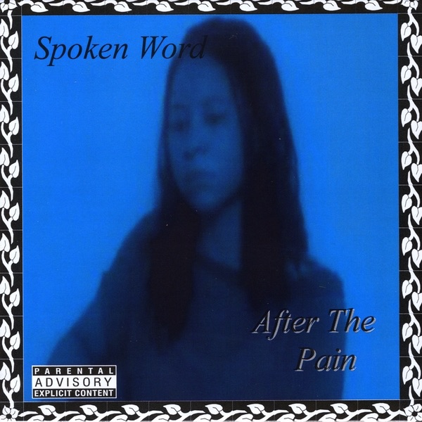 Spoken Word - After the Pain album wiki, reviews