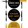 Leaders Eat Last: Why Some Teams Pull Together and Others Don't (Unabridged) AudioBook Download
