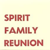 Spirit Family Reunion - I Am Following the Sound