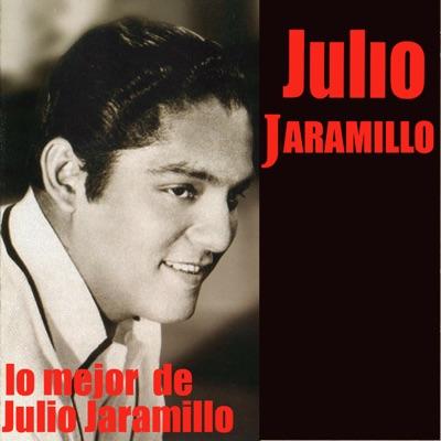 Lo Mejor de Julio Jaramillo - Julio Jaramillo