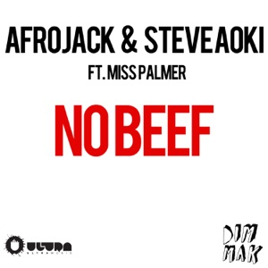 Afrojack & Steve Aoki - No Beef (Original Mix) [feat. Miss Palmer]