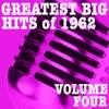 Greatest Big Hits of 1962, Vol. 4