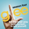 Let Me Love You (Until You Learn To Love Yourself) [Glee Cast Version] - Single