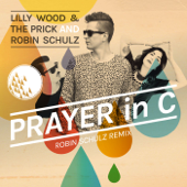 Prayer In C (Robin Schulz Radio Edit) - Lilly Wood & The Prick & Robin Schulz