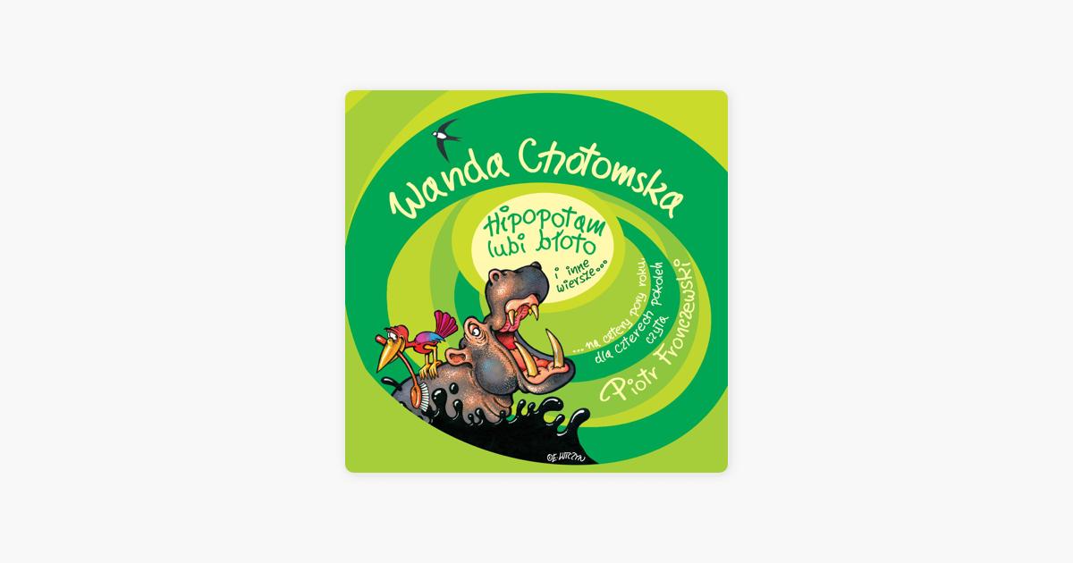 Wanda Chotomska Hipopotam Lubi Bloto I Inne Wiersze De Piotr Fronczewski