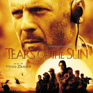 Tears of the Sun (Original Motion Picture Soundtrack) Mp3 Download