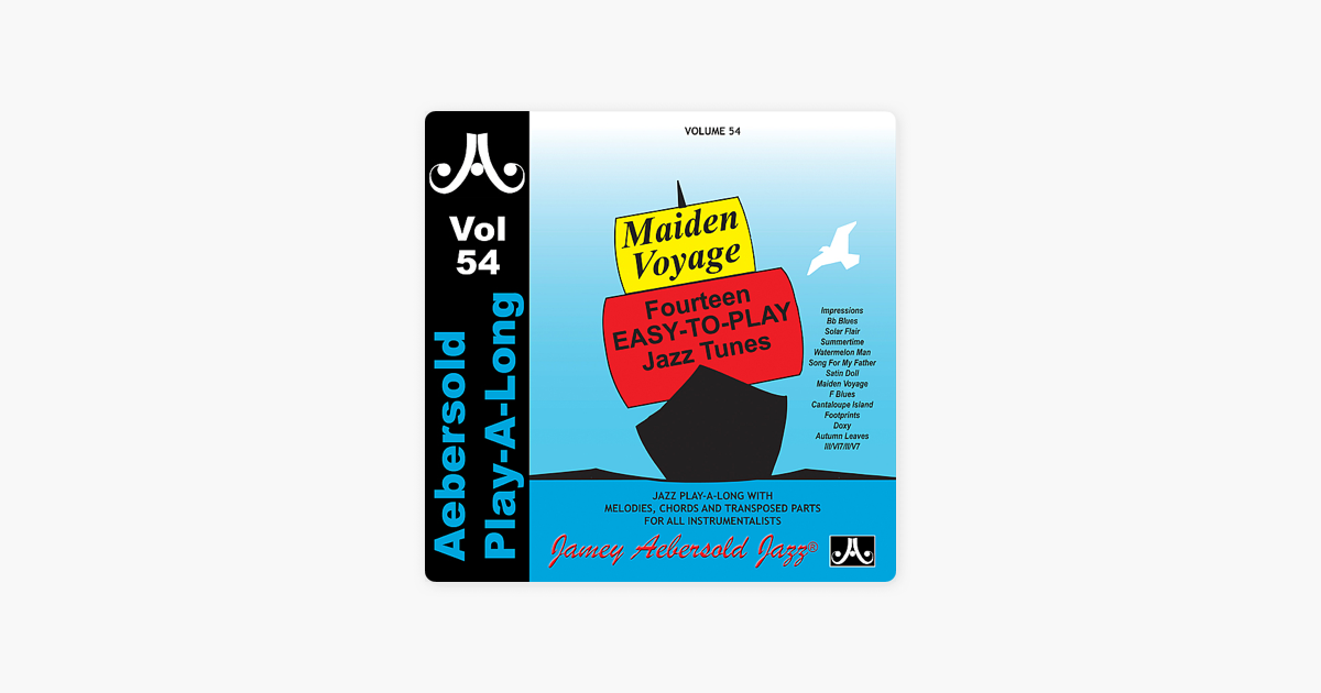 ‎Maiden Voyage - Volume 54 by Jamey Aebersold Play-A-Long, Jamey Aebersold,  Tyrone Wheeler & Steve Davis on iTunes
