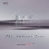 The Ambient Zone Just Music Cafe, Vol. 4 - Various Artists