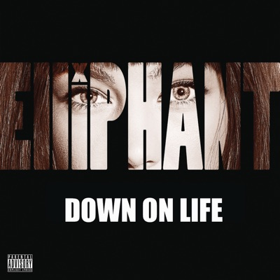 Down on Life - Single - Elliphant