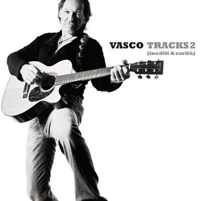 Tracks 2 (Inediti & Rarità) - Vasco Rossi