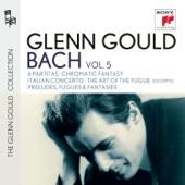Bach: 6 Partitas, BWV 825-830 - Chromatic Fantasy, BWV 903 - Italian Concerto, BWV 971 - The Art of the Fugue, BWV 1080 (Excerpts) - Preludes, Fugues & Fantasies