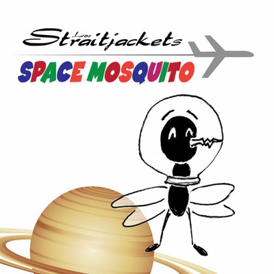 Space Mosquito - Single - Los Straitjackets