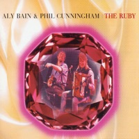 The Ruby by Phil Cunningham and Aly Bain on Apple Music