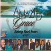 Amazed By Grace - Evening Worship 4/23/12 (Live), Bishop Noel Jones, Apostolic Church of God & The Santuary Choir