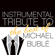 Tribute All Stars - Instrumental Tribute to the Very Best of Michael Bublé