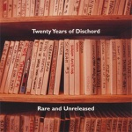 Twenty Years of Dischord (Rare and Unreleased)