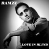 Ramzi - Love Is Blind  feat. Ash King Main Mix
