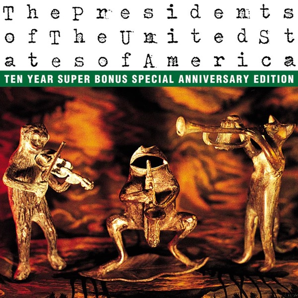 The Presidents of the United States of America - The Presidents of the United States of America (10th Aniversary Edition)