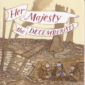 Her Majesty the Decemberists Mp3 Download
