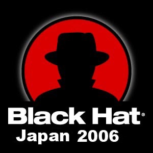 Black Hat Briefings, Japan 2006 [Audio] Presentations from the security conference