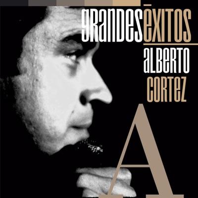 Grandes Éxitos: Alberto Cortez - Alberto Cortez